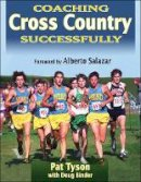 Tyson, Pat; Binder, Doug - Coaching Cross Country Successfully - 9781450440196 - V9781450440196