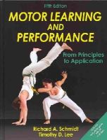 Schmidt, Richard A.; Lee, Timothy D. - Motor Learning and Performance - 9781450443616 - V9781450443616