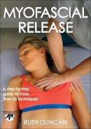 Duncan, Ruth - Myofascial Release - 9781450444576 - V9781450444576