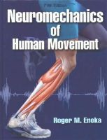 Enoka, Roger - Neuromechanics of Human Movement-5th Edition - 9781450458801 - V9781450458801