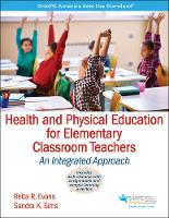 Evans, Retta, Sims, Sandra - Health and Physical Education for Elementary Classroom Teacher With Web Resource: An Integrated Approach - 9781450459914 - V9781450459914