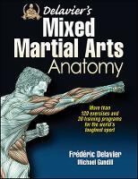 Delavier, Frederic; Gundill, Michael - Delavier's Mixed Martial Arts Anatomy - 9781450463591 - V9781450463591