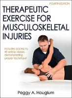 Houglum, Peggy - Therapeutic Exercise for Musculoskeletal Injuries 4th Edition With Online Video (ATHLETIC TRAINING EDUCATION SERIES) - 9781450468831 - V9781450468831