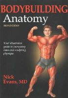 Evans, Nicholas - Bodybuilding Anatomy-2nd Edition - 9781450496254 - V9781450496254