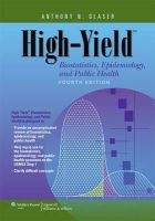 Glaser, Anthony N. - High-yield Biostatistics, Epidemiology, and Public Health - 9781451130171 - V9781451130171