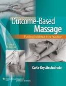 Andrade, Carla-Krystin - Outcome-Based Massage - 9781451130331 - V9781451130331