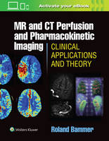 Bammer Ph.D, Roland - MR & CT Perfusion Imaging: Clinical Applications and Theoretical Principles - 9781451147155 - V9781451147155