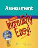 Lippincott Williams & Wilkins - Assessment Made Incredibly Easy! (Incredibly Easy! Series®) - 9781451147278 - V9781451147278