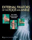Cooper, Paul, MD; Polyzois, Vasilios; Zgonis, Thomas - External Fixators of the Foot and Ankle - 9781451171822 - V9781451171822