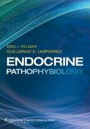 Felner, Eric I.; Umpierrez, Guillermo E. - Endocrine Pathophysiology - 9781451171839 - V9781451171839