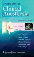 Barash, Paul; Cullen, Bruce F.; Stoelting, Robert K.; Cahalan, Michael; Stock, M. Christine; Ortega, Rafael - Handbook of Clinical Anesthesia - 9781451176155 - V9781451176155