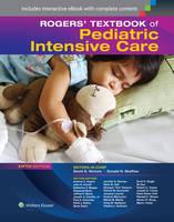 Shaffner MD, Donald H., Nichols MD, David G. - Rogers' Textbook of Pediatric Intensive Care - 9781451176629 - V9781451176629
