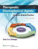 Baelanger, Alain - Therapeutic Electrophysical Agents: Evidence Behind Practice - 9781451182743 - V9781451182743