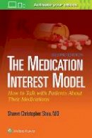 Shea, Shawn Christopher - The Medication Interest Model: How to Talk With Patients About Their Medications - 9781451185201 - V9781451185201