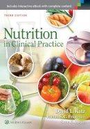 Katz MD  MPH  FACPM  FACP, Dr. David L., Friedman MD  MHS, Rachel S.C., Lucan MD  MPH  MS, Sean C. - Nutrition in Clinical Practice - 9781451186642 - V9781451186642