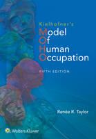 Taylor Ph.D., Dr. Renee - Kielhofner's Model of Human Occupation: Theory and Application - 9781451190342 - V9781451190342