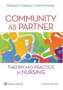 Anderson DrPH  RN  FAAN, Elizabeth T., McFarlane DrPh  RN  FAAN, Judith - Community as Partner: Theory and Practice in Nursing (Anderson, Community as Partner) - 9781451190939 - V9781451190939
