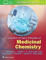 Lemke PhD, Thomas L., Zito PhD, S. William, Roche PhD, Victoria F., Williams PhD, David A. - Essentials of Foye's Principles of Medicinal Chemistry - 9781451192063 - V9781451192063