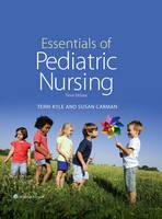 Kyle, Theresa, MSN, CPNP; Carman, Susan, MSN, MBA - Essentials of Pediatric Nursing - 9781451192384 - V9781451192384