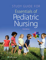 Kyle, Theresa, MSN, CPNP; Carman, Susan, MSN, MBA - Study Guide for Essentials of Pediatric Nursing - 9781451192407 - V9781451192407