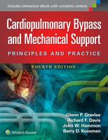 Gravlee, Glenn P., MD; Davis, Richard F.; Hammon, John; Kussman, Barry - Cardiopulmonary Bypass and Mechanical Support - 9781451193619 - V9781451193619