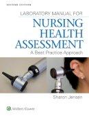 Jensen MN  RN, Sharon - Lab Manual for Nursing Health Assessment: A Best Practice Approach - 9781451193701 - V9781451193701