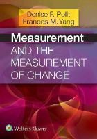 Polit PhD  FAAN, Denise F. - Measurement and the Measurement of Change - 9781451194494 - V9781451194494