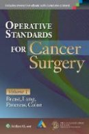 American College of Surgeons Clinical Research Program, Alliance for Clinical Trials in Oncology, Nelson MD  MPH, Heidi D., Hunt MD, Kelly K. - Operative Standards for Cancer Surgery: Volume I: Breast, Lung, Pancreas, Colon - 9781451194753 - V9781451194753