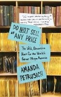 Petrusich, Amanda - Do Not Sell At Any Price: The Wild, Obsessive Hunt for the World's Rarest 78rpm Records - 9781451667066 - V9781451667066