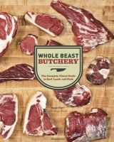 Ryan Farr - Whole Beast Butchery: The Complete Visual Guide to Beef, Lamb, and Pork - 9781452100593 - V9781452100593