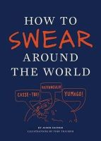 Triumph, Toby - How to Swear Around the World - 9781452110875 - V9781452110875