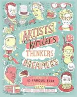 Hancock, James Gulliver - Artists, Writers, Thinkers, Dreamers: Portraits of Fifty Famous Folks & All Their Weird Stuff - 9781452114569 - V9781452114569