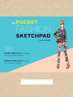 Daniel, Tamar - The Pocket Fashion Sketchpad: 380 Figure Templates for Designing Looks and Capturing Inspiration - 9781452118338 - V9781452118338