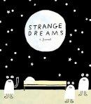 Andy J. Miller - Strange Dreams: A Journal - 9781452126449 - V9781452126449