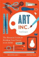 Congdon, Lisa - Art, Inc.: The Essential Guide for Building Your Career as an Artist - 9781452128269 - V9781452128269