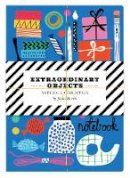 Bowers, Jenny - Extraordinary Objects Notebook Collection - 9781452137315 - V9781452137315