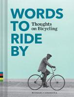 Michael Carabetta - Words to Ride By: Thoughts on Bicycling - 9781452145365 - V9781452145365