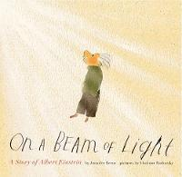 Berne, Jennifer - On a Beam of Light: A Story of Albert Einstein - 9781452152110 - V9781452152110