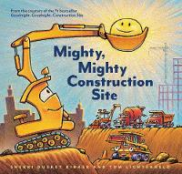 Rinker, Sherri Duskey - Mighty, Mighty Construction Site - 9781452152165 - V9781452152165