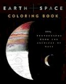Chronicle Books - Earth and Space Coloring Book: Featuring Photographs from the Archives of NASA - 9781452160641 - V9781452160641