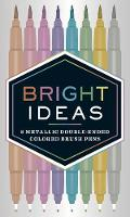 Chronicle Books - Bright Ideas: 8 Metallic Double-Ended Colored Brush Pens - 9781452163864 - V9781452163864
