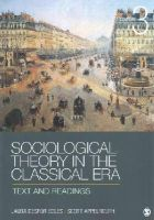 Edles, Laura Desfor; Appelrouth, Scott A. - Sociological Theory in the Classical Era - 9781452203614 - V9781452203614