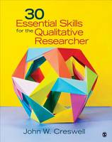 Creswell, John W. - 30 Essential Skills for the Qualitative Researcher - 9781452216867 - V9781452216867