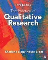Hesse-Biber, Sharlene Nagy - The Practice of Qualitative Research: Engaging Students in the Research Process - 9781452268088 - V9781452268088