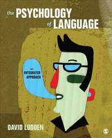Ludden, David C. - The Psychology of Language: An Integrated Approach - 9781452288802 - V9781452288802