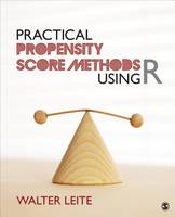 Leite, Walter L. - Practical Propensity Score Methods Using R - 9781452288888 - V9781452288888
