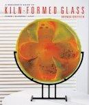 Griffith, Brenda - Beginner's Guide to Kiln-formed Glass - 9781454701224 - V9781454701224