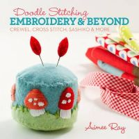Ray, Aimee - Doodle Stitching: Embroidery & Beyond - 9781454703631 - V9781454703631