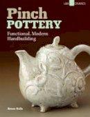 Halls, Susan - Pinch Pottery: Functional, Modern Handbuilding - 9781454704133 - V9781454704133