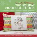 Ray, Aimee - Doodle Stitching: The Holiday Motif Collection: Embroidery Projects & Designs to Celebrate the Seasons - 9781454708599 - V9781454708599
